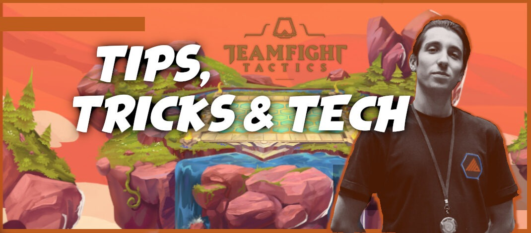 TFT Tips, Tricks & Tech